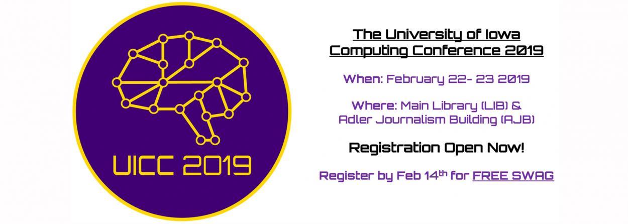 UICC 2019 Feb 22-23 2019  Where: LIB & AJB Registration Open Now! Register by 2/14 for FREE SWAG  More at acm.org.uiowa.edu/uicc